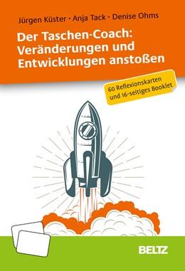 Abbildung von Küster / Tack   Der Taschen-Coach: Veränderungen und Entwicklungen anstoßen   1. Auflage   2019   beck-shop.de
