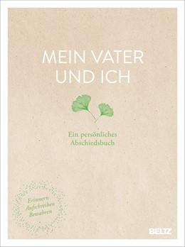 Abbildung von Edinger   Mein Vater und ich   1. Auflage   2019   beck-shop.de