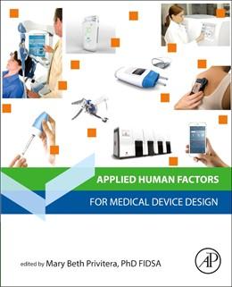 Abbildung von Privitera | Applied Human Factors in Medical Device Design | 2019
