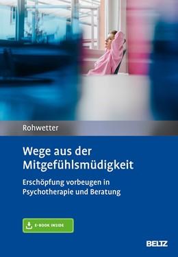Abbildung von Rohwetter | Wege aus der Mitgefühlsmüdigkeit | 1. Auflage | 2019 | beck-shop.de