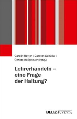 Abbildung von Rotter / Schülke | Lehrerhandeln – eine Frage der Haltung? | 1. Auflage | 2019 | beck-shop.de