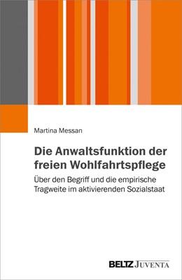 Abbildung von Messan | Die Anwaltsfunktion der freien Wohlfahrtspflege | 2019 | Über den Begriff und die empir...