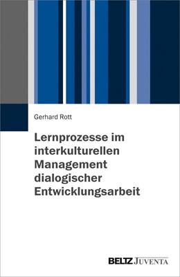 Abbildung von Rott | Lernprozesse im interkulturellen Management dialogischer Entwicklungsarbeit | 1. Auflage | 2019 | beck-shop.de