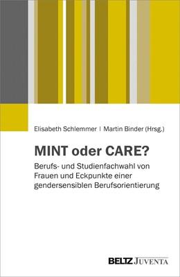 Abbildung von Schlemmer / Binder | MINT oder CARE? | 2019 | Gendersensible Berufsorientier...