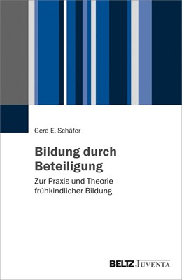 Abbildung von Schäfer | Bildung durch Beteiligung | 2019 | Zur Praxis und Theorie frühkin...