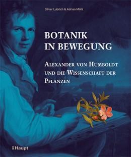 Abbildung von Lubrich / Möhl | Botanik in Bewegung | 1. Auflage | 2019 | beck-shop.de