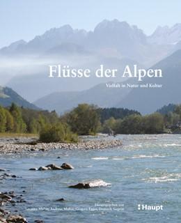 Abbildung von Muhar / Siegrist | Flüsse der Alpen | 1. Auflage | 2019 | beck-shop.de