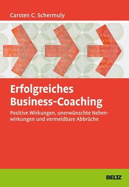 Abbildung von Schermuly   Erfolgreiches Business-Coaching   2019   Positive Wirkungen, unerwünsch...