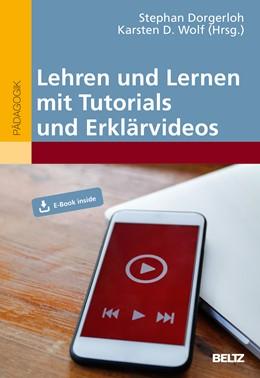 Abbildung von Dorgerloh / Wolf | Lehren und Lernen mit Tutorials und Erklärvideos | 1. Auflage | 2020 | beck-shop.de