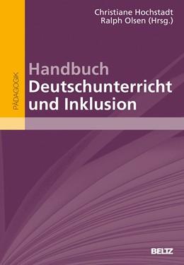 Abbildung von Hochstadt / Olsen | Handbuch Deutschunterricht und Inklusion | 2019
