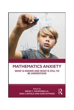 Abbildung von Mammarella / Caviola / Dowker   Mathematics Anxiety   2019   What is Known and What is stil...