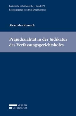 Abbildung von Kunesch   Präjudizialität in der Judikatur des Verfassungsgerichtshofes   1. Auflage   2018   273   beck-shop.de