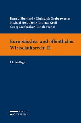 Abbildung von Eberhard / Grabenwarter | Europäisches und öffentliches Wirtschaftsrecht II | 10. Auflage | 2018 | beck-shop.de