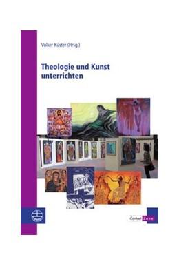 Abbildung von Küster | Theologie und Kunst unterrichten | 1. Auflage | 2021 | 23 | beck-shop.de