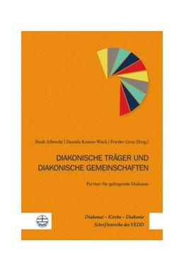 Abbildung von Albrecht / Krause-Wack | Diakonische Unternehmen und Diakonische Gemeinschaften – Partner für gelingende Diakonie | 1. Auflage | 2019 | 4 | beck-shop.de