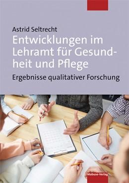 Abbildung von Seltrecht | Entwicklungen im Lehramt für Gesundheit und Pflege | 1. Auflage | 2021 | beck-shop.de