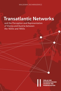 Abbildung von Zacharasiewicz | Transatlantic Networks and the Perception and Representation of Vienna and Austria between the 1920s and 1950s | 2018 | 891