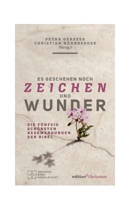 Abbildung von Gerster / Nürnberger | Es geschehen noch Zeichen und Wunder | 2019 | Die fünfzig schönsten Redewend...