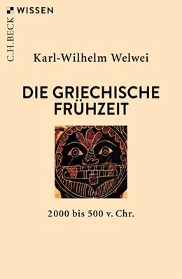 Abbildung von Welwei, Karl-Wilhelm | Die griechische Frühzeit | 3. Auflage | 2019 | 2185 | beck-shop.de