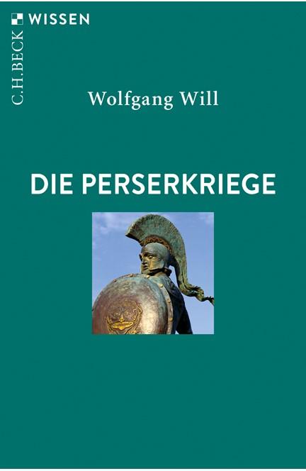 Cover: Wolfgang Will, Die Perserkriege
