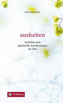 Abbildung von Schoretits | Aushalten | 1. Auflage | 2019 | beck-shop.de