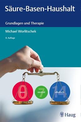 Abbildung von Worlitschek | Säure-Basen-Haushalt | 8. unveränderte Auflage | 2019 | Grundlagen und Therapie