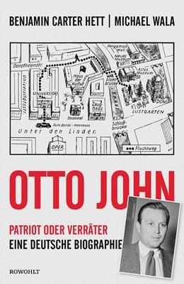 Abbildung von Hett / Wala | Otto John | 1. Auflage | 2019 | Patriot oder Verräter: Eine de...