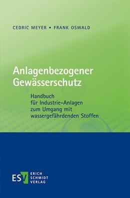 Abbildung von Meyer / Oswald | Anlagenbezogener Gewässerschutz | 2019 | Handbuch für Industrie-Anlagen...