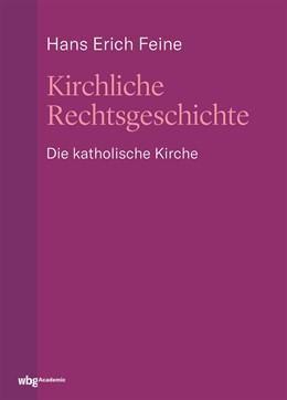 Abbildung von Feine | Kirchliche Rechtsgeschichte: die katholische Kirche | 1. Auflage | 2019 | beck-shop.de