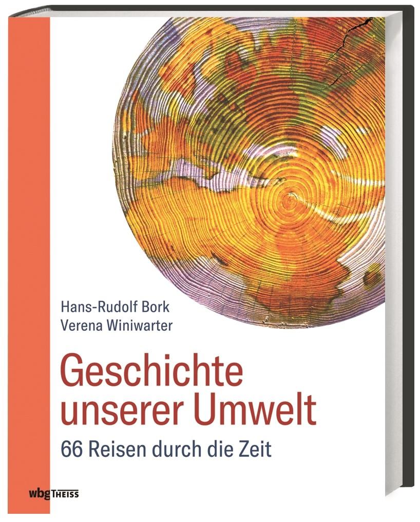 Geschichte unserer Umwelt | Bork / Winiwarter, 2019 | Buch (Cover)