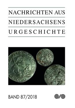 Abbildung von Nachrichten aus Niedersachsens Urgeschichte   2019   2018   87/2018