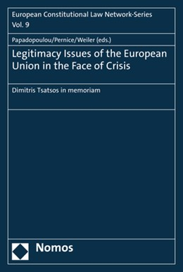 Abbildung von Papadopoulou / Pernice | Legitimacy Issues of the European Union in the Face of Crisis | 2. Auflage | 2019 | 9 | beck-shop.de