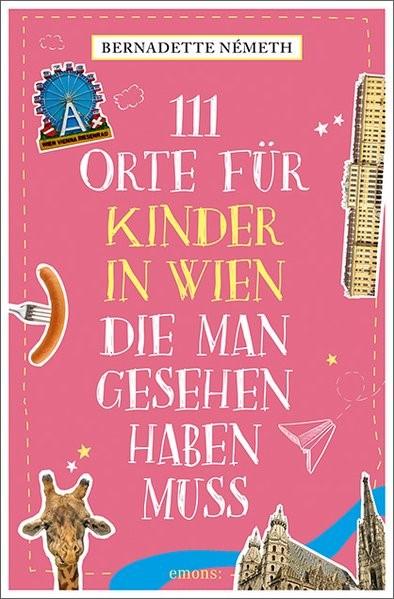 Abbildung von 111 Orte für Kinder in Wien, die man gesehen haben muss | 1. Auflage | 2019