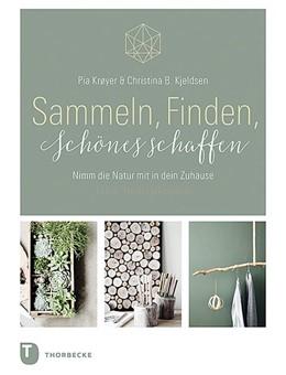 Abbildung von Krøyer / Kjeldsen | Sammeln, Finden, Schönes schaffen | 1. Auflage | 2019 | beck-shop.de