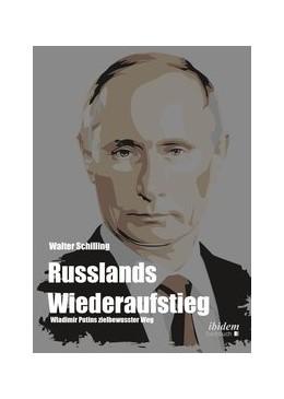 Abbildung von Schilling | Russlands Wiederaufstieg | Auflage | 2018 | Wladimir Putins zielbewusster ...