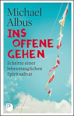 Abbildung von Albus | Ins Offene gehen | 1. Auflage | 2019 | beck-shop.de