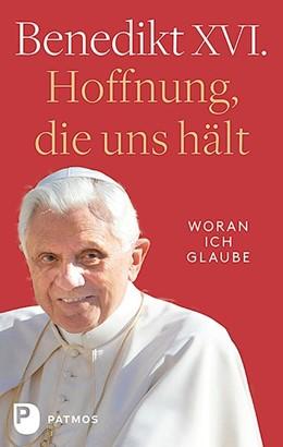 Abbildung von Papst Benedikt XVI. / Impalà | Hoffnung, die uns hält | 1. Auflage | 2019 | beck-shop.de