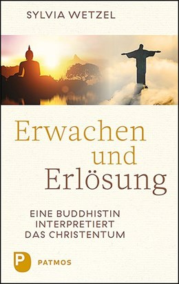 Abbildung von Wetzel | Erwachen und Erlösung | 2019 | Eine Buddhistin interpretiert ...