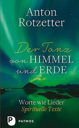 Abbildung von Rotzetter / Holderergger | Der Tanz von Himmel und Erde | 1. Auflage | 2019 | beck-shop.de