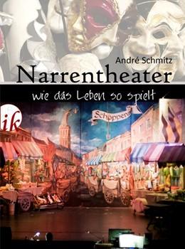 Abbildung von Schmitz | Narrentheater | 2018 | Wie das Leben so spielt