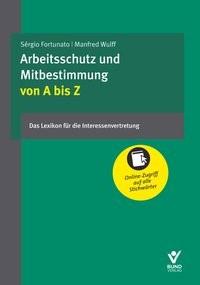 Abbildung von Fortunato / Wulff (Hrsg.) | Arbeitsschutz und Mitbestimmung von A bis Z | 2019