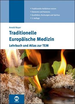 Abbildung von Mayer | Traditionelle Europäische Medizin | 2018 | Lehrbuch und Atlas zur TEM