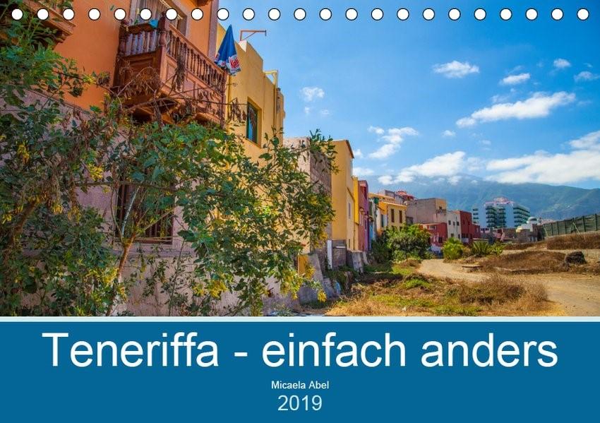 Teneriffa - einfach anders (Tischkalender 2019 DIN A5 quer)   Abel   1. Edition 2018, 2018 (Cover)