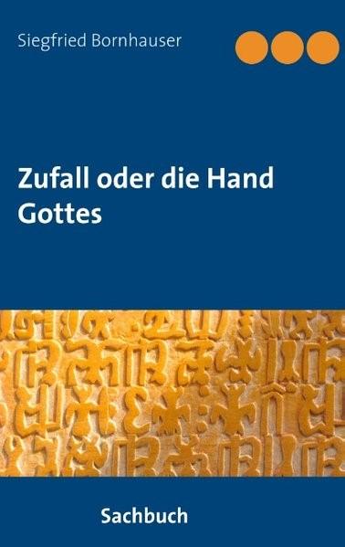 Zufall oder die Hand Gottes | Bornhauser, 2018 | Buch (Cover)
