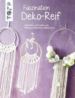 Abbildung von Faszination Deko-Reif (kreativ.kompakt) | 2019