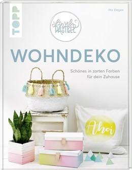 Abbildung von Deges | Lovely Pastell - Wohndeko | 1. Auflage | 2019 | beck-shop.de