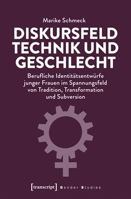 Abbildung von Schmeck | Diskursfeld Technik und Geschlecht | 2019 | Berufliche Identitätsentwürfe ...
