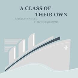 Abbildung von A Class of their Own | 2018 | Historical Ship Interiors by D...