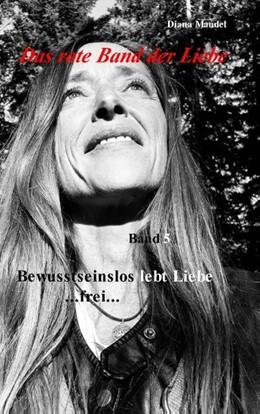 Abbildung von Mandel | Das rote Band der Liebe | 2018 | Band 5 Bewusstseinslos lebt Li...