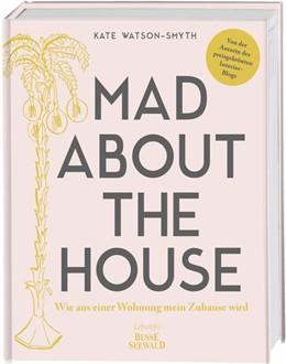 Abbildung von Watson-Smyth | Mad About The House | 1. Auflage | 2019 | beck-shop.de